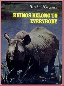 Rhinos Belong to Everybody - von Bernhard Grzimek